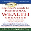 The WealthLoop Series Beginner's Guide to Personal Wealth Creation (Combo Audio/Data CD): Audio Seminar With Downloadable 40-Page Action Manual and Active Link Library.