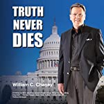Truth Never Dies: The Bill Chasey Story | William C. Chasey