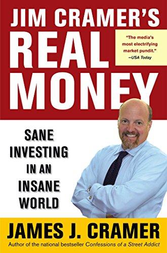 Jim Cramer's Real Money: Sane Investing in an Insane World (English Edition)