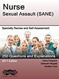 Nurse Sexual Assault (SANE): Specialty Review and Self-Assessment (StatPearls Review Series Book 416)