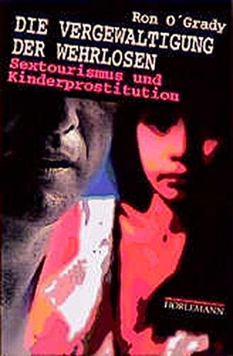 Die Vergewaltigung der Wehrlosen: Sextourismus und Kinderprostitution