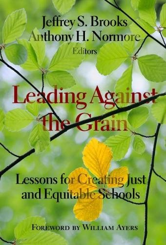 Leading Against the Grain: Lessons for Creating Just and Equitable Schools