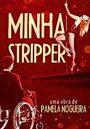 MINHA STRIPPER: Primeira obra de Pâmela Nogueira