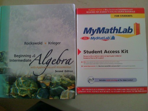 Beginning and Intermediate Algebra with Applications &Visualization Plus MyMathLab Student Access Kit (2nd Edition)