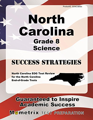 North Carolina Grade 8 Science Success Strategies Study Guide: North Carolina EOG Test Review for the North Carolina End-of-Grade Tests