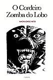 O Cordeiro Zomba do Lobo (Portuguese Edition)