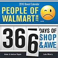 2016 People of Walmart Boxed Calendar: 366 Days of Shop and Awe