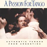 A Passion for Tango: Authentic Tangos From