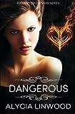 Dangerous (Element Preservers) (Volume 1)