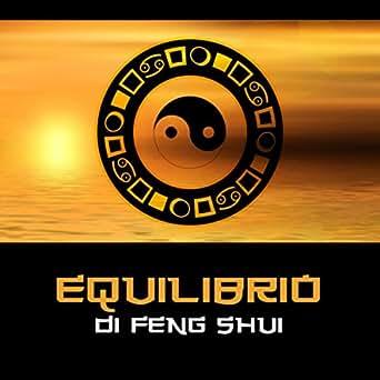 Equilibrio di feng shui (Musica zen piena di suoni ...