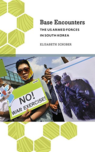 Base Encounters: The US Armed Forces in South Korea (Anthropology, Culture and Society)