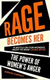 Book cover from RAGE BECOMES HER by SORAYA CHEMALY