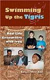 Swimming up the Tigris, Barbara Nimri Aziz, 0813031443