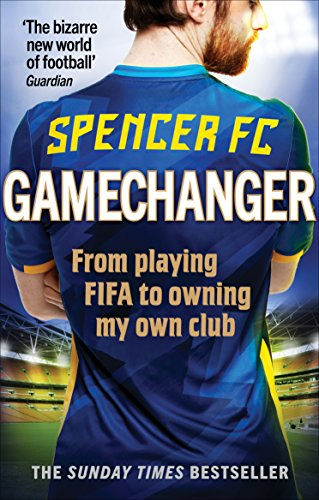 (Gamechanger: From Playing FIFA to Owning my own club)