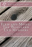 Firm and Moist: the Woollard End Murders, Keith Pepperell, 1492913367