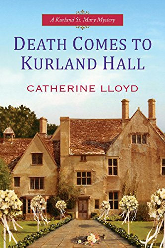 Death Comes To Kurland Hall (Kurland St. Mary Mystery Book 3)