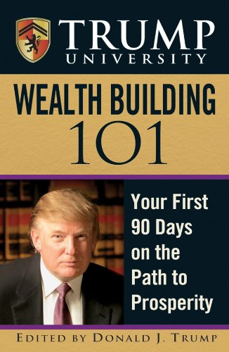 Download Trump University Wealth Building 101: Your First 90 Days on the Path to Prosperity Pdf