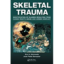 Skeletal Trauma: Identification of Injuries Resulting from Human Rights Abuse and Armed Conflict (English Edition)