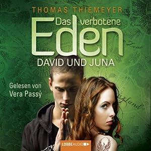 Das verbotene Eden. David und Juna Hörbuch