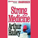 Strong Medicine | Arthur Hailey