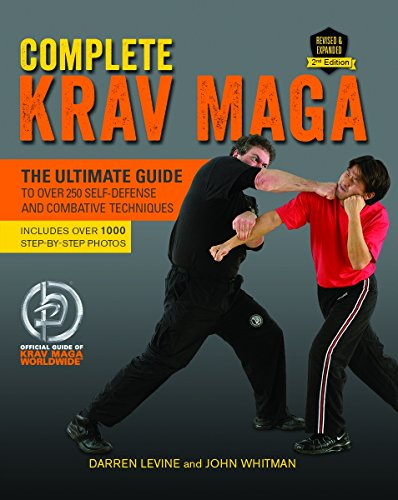 (Complete Krav Maga: The Ultimate Guide to Over 250 Self-Defense and Combative Techniques)