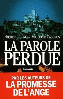 La parole perdue : roman, Lenoir, Frédéric