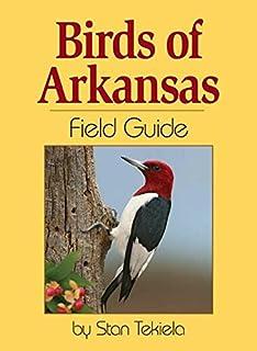Birds of arkansas field guide by stan tekiela.