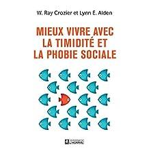 Mieux vivre avec la timidité et la phobie sociale (French Edition)