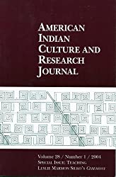 American Indian Culture and Research Journal, Volume 28 / Number 1 / 2004, Special Issue Teaching, Leslie Marmon Silko's