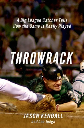 (Throwback: A Big-League Catcher Tells How the Game Is Really Played)
