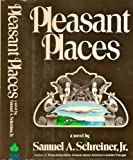 Pleasant Places, Samuel A. Schreiner, 0877951403