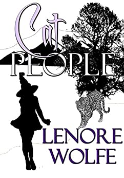 Shifter Fantasy, Cat People (A Series Spotlight to Cat People, Cry of the Jaguar) (Realm of the Jaguar People Book 1) by [Wolfe, Lenore]