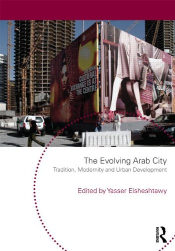 The Evolving Arab City: Tradition, Modernity and Urban Development (Planning History and Environment)