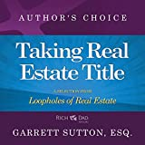 img - for Taking Real Estate Title: A Selection from Rich Dad Advisors: Loopholes of Real Estate book / textbook / text book