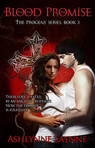 Book: Blood Promise (The Progeny Series #3) by Ashlynne Laynne