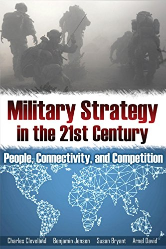 Military Strategy in the 21st Century: People, Connectivity, and Competition (Rapid Communications in Conflict & Security)