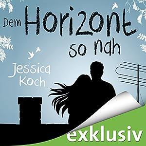 Dem Horizont so nah (Die Danny-Trilogie 1) Audiobook