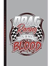 """Drag Racing Is In My Blood: Racing, Daily Writing Journal, Notebook Planner, Lined Paper, 100 Pages (6"""" x 9"""")"""