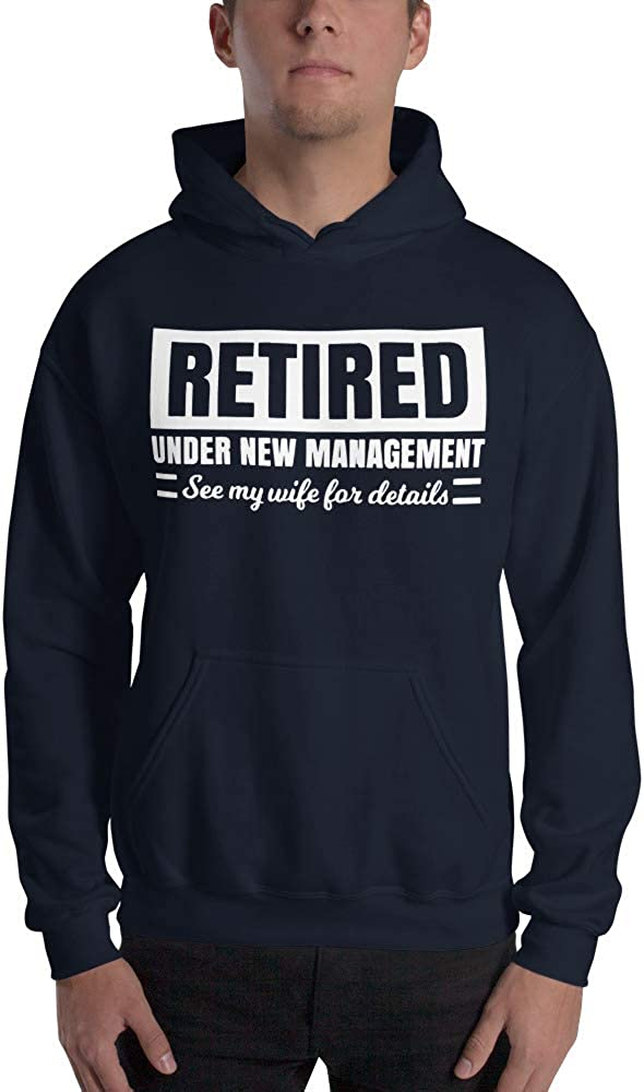 Retired Under New Management See My Wife for Details Funny Retriment Worker Unisex Hoodie