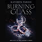 Burning Glass | Kathryn Purdie