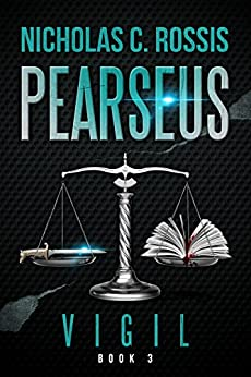 Pearseus: Vigil: Book 3 Of The Pearseus Sci-Fi Fantasy Series by [Rossis, Nicholas C.]