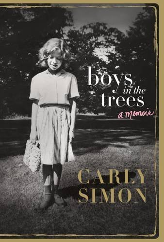 Boys in the Trees: A Memoir by Carly Simon (2015-12-03)