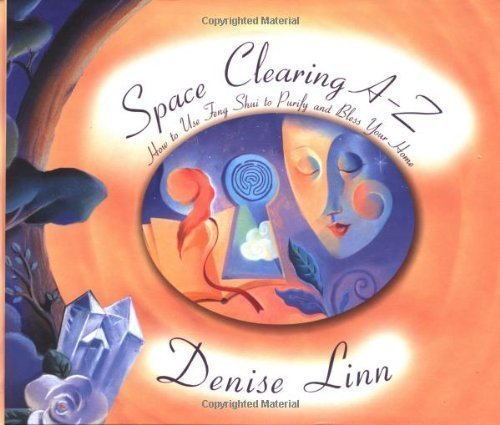 Space Clearing A-Z: How to Use Feng Shui to Purify and Bless Your Home (A--Z Books) of Spi on 01 July 2004