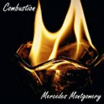 Combustion | Mercedes Montgomery