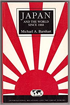 Book Japan and the World Since 1868 (International Relations and the Great Powers)
