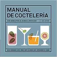 Manual de coctelería: Amazon.es: Jones, Dan, Fors, Gemma ...