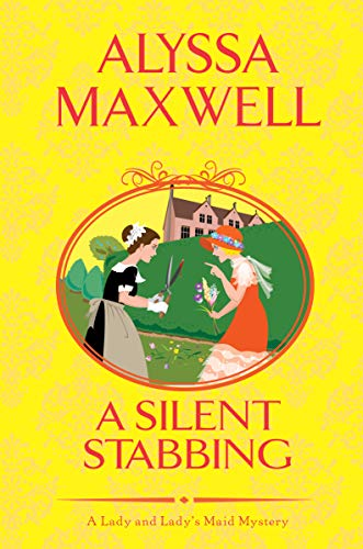 A Silent Stabbing (A Lady and Lady's Maid Mystery Book 5) by [Maxwell, Alyssa]