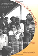 Searching for America's Heart: RFK and the Renewal of Hope