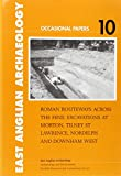 Roman Routeways Across the Fens : Excavations at Morton, Tilney St Lawrence, Nordelph and Downham West, Heather Wallis, 0905594355