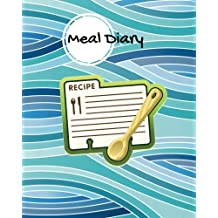 Meal Diary: Blue Cover | Weekly Food Diary, Meal Planner, Meal Menu Organizer | Manage your diet with our simplistic meal journals |Notes & a Grocery List | 52 blank weeks| Matte Soft back cover  8 x 10""